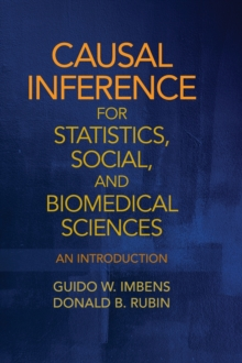 Causal Inference for Statistics, Social, and Biomedical Sciences : An Introduction, Hardback Book