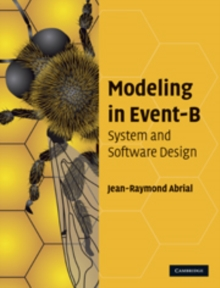 Modeling in Event-B : System and Software Engineering, Hardback Book