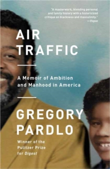 Air Traffic : A Memoir of Ambition and Manhood in America, Paperback / softback Book