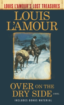 Over on the Dry Side (Louis L'Amour's Lost Treasures) : A Novel, EPUB eBook