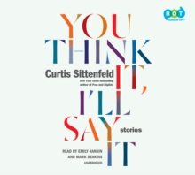 You Think It, I'll Say It : Stories, eAudiobook MP3 eaudioBook