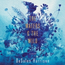 The Waters & The Wild : A Novel, eAudiobook MP3 eaudioBook