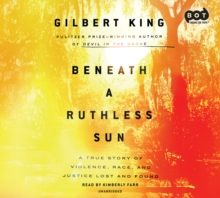 Beneath a Ruthless Sun : A True Story of Violence, Race, and Justice Lost and Found, eAudiobook MP3 eaudioBook
