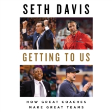 Getting to Us : How Great Coaches Make Great Teams, eAudiobook MP3 eaudioBook