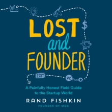 Lost and Founder : A Painfully Honest Field Guide to the Startup World, eAudiobook MP3 eaudioBook