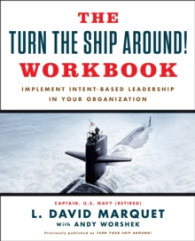 The Turn The Ship Around! Workbook : Implement Intent-Based Leadership In Your Organisation, Paperback / softback Book