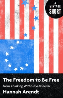 The Freedom to Be Free : From Thinking Without a Banister, EPUB eBook