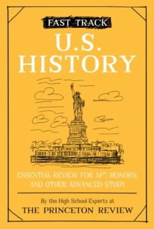 Fast Track: U.S. History : Essential Review for AP, Honors, and Other Advanced Study, Paperback / softback Book