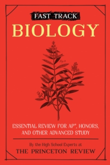 Fast Track: Biology : Essential Review for AP, Honors, and Other Advanced Study, Paperback / softback Book