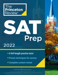Princeton Review SAT Prep, 2022 : 6 Practice Tests + Review & Techniques + Online Tools, Paperback / softback Book