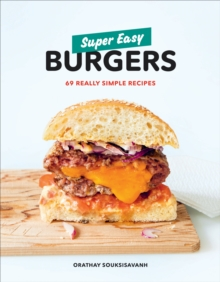 Super Easy Burgers : 69 Really Simple Recipes, Paperback / softback Book