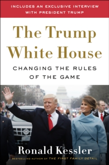 The Trump White House : Changing the Rules of the Game, Hardback Book