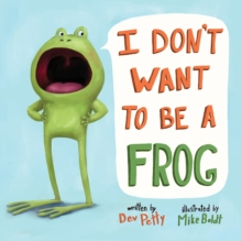 I Don't Want to Be a Frog, Board book Book
