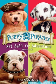 Puppy Pirates : Set Sail for Adventure Books 1-4, Paperback Book