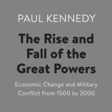 The Rise and Fall of the Great Powers : Economic Change and Military Conflict from 1500 to 2000, eAudiobook MP3 eaudioBook