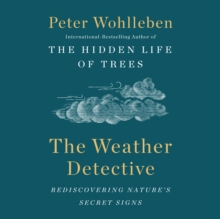 The Weather Detective : Rediscovering Nature's Secret Signs, eAudiobook MP3 eaudioBook