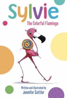 Sylvie : The Colorful Flamingo