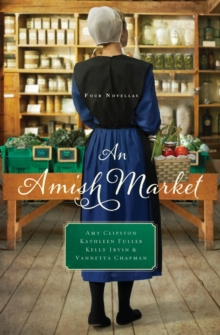 An Amish Market : Four Novellas, Paperback Book