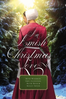 An Amish Christmas Love : Four Novellas, Paperback Book
