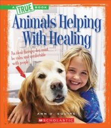 Animals Helping With Healing (True Book: Animal Helpers), Paperback Book