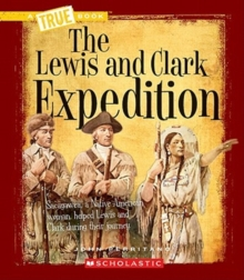 The Lewis and Clark Expedition (A True Book: Westward Expansion), Paperback Book