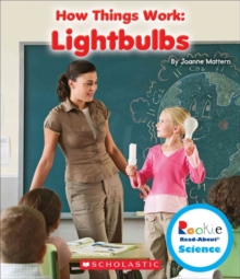 Lightbulbs (Rookie Read-About Science: How Things Work), Paperback Book