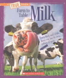 Milk (A True Book: Farm to Table), Paperback Book