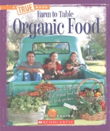 Organic Food (A True Book: Farm to Table), Paperback Book