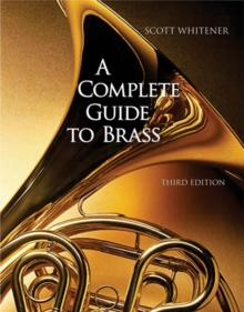 A Complete Guide to Brass : Instruments and Technique (with CD-ROM), Mixed media product Book