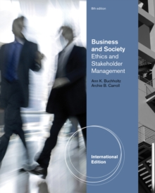 Business and Society : Ethics and Stakeholder Management, International Edition, Paperback / softback Book
