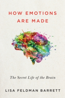 How Emotions Are Made : The Secret Life of the Brain, EPUB eBook