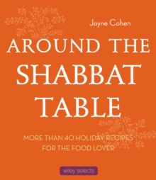 Around the Shabbat Table : More than 40 Holiday Recipes for the Food Lover, EPUB eBook