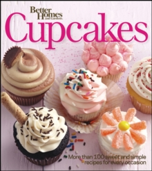 Better Homes and Gardens Cupcakes : More than 100 sweet and simple recipes for every occasion, EPUB eBook