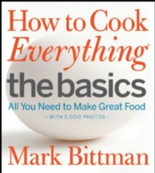 How to Cook Everything The Basics : All You Need to Make Great Food--With 1,000 Photos, EPUB eBook