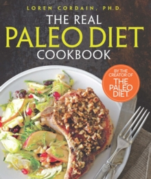 The Real Paleo Diet Cookbook, Hardback Book