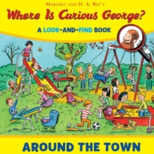 Where is Curious George? Around the Town, Hardback Book