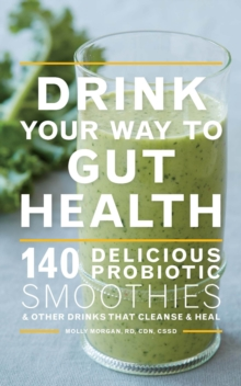 Drink Your Way to Gut Health, Paperback Book