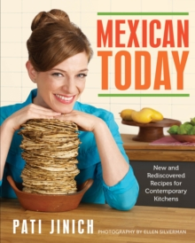 Mexican Today : New and Rediscovered Recipes for Contemporary Kitchens, EPUB eBook