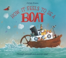How it Feels to be a Boat, Hardback Book