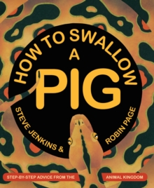 How to Swallow a Pig : Step-by-Step Advice from the Animal Kingdom, EPUB eBook