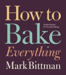 How to Bake Everything : Simple Recipes for the Best Baking, EPUB eBook