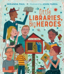 Little Libraries, Big Heroes, Hardback Book