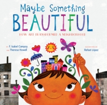 Maybe Something Beautiful : How Art Transformed a Neighborhood, EPUB eBook