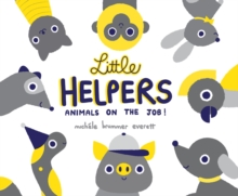 Little Helpers : Animals on the Job!, Hardback Book