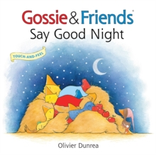 Gossie & Friends Say Goodnight, Hardback Book