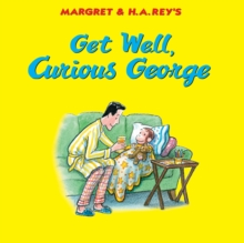 Get Well, Curious George, Hardback Book