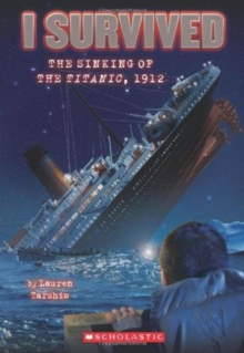 I Survived the Sinking of the Titanic, 1912 (I Survived #1), Paperback Book