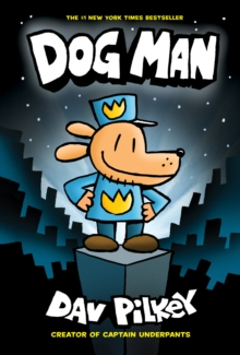 The Adventures of Dog Man: Dog Man, Hardback Book
