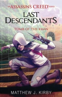 Tomb of the Khan (Last Descendants: An Assassin's Creed Novel Series #2), Paperback Book