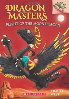 Flight of the Moon Dragon: A Branches Book (Dragon Masters #6), Paperback Book